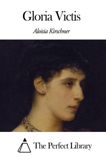 Gloria Victis ebook by Aloisia Kirschner