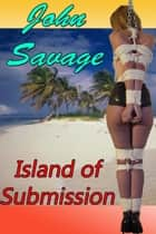 Island of Submission ebook by John Savage
