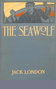 The Sea Wolf ebook by Jack London,JACK LONDON
