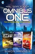 Hal Spacejock Omnibus One - Books 1-3 in the Hal Spacejock series ebook by Simon Haynes