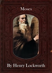 Moses ebook by Henry Lockworth,Eliza Chairwood,Bradley Smith