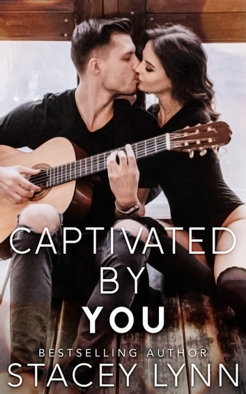 Captivated By You ebook by Stacey Lynn