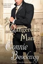 A Dangerous Man eBook by Connie Brockway