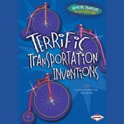 Terrific Transportation Inventions audiobook by Laura Hamilton Waxman