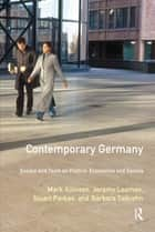 Contemporary Germany - Essays and Texts on Politics, Economics & Society ebook by Mark Allinson, Jeremy Leaman, Stuart Parkes,...