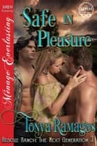Safe in Pleasure ebook by Tonya Ramagos