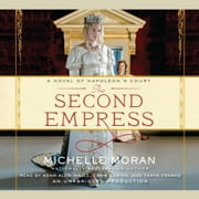 The Second Empress - A Novel of Napoleon's Court audiobook by Michelle Moran