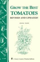 Grow the Best Tomatoes ebook by John Page