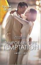 Temporary Wife Temptation - A Marriage of Convenience with a Matchmaking Twist ebook by Jayci Lee