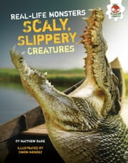 Scaly, Slippery Creatures ebook by Matthew  Rake,Simon  Mendez