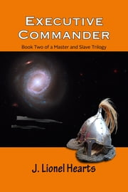Executive Commander ebook by J. Lionel Hearts