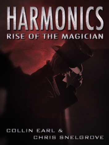 Harmonics: Rise of the Magician ebook by Collin Earl