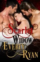 Scarlet Widow ebook by Everly Ryan