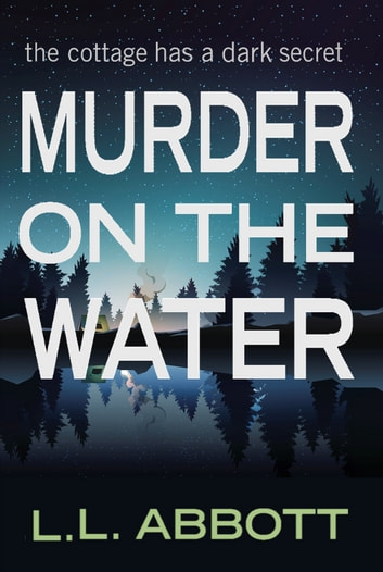 Murder On The Water ebook by L.L. Abbott