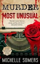 Murder Most Unusual ebook by Michelle Somers