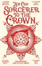 Sorcerer to the Crown: Sorcerer Royal 1 電子書 by Zen Cho