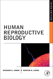 Human Reproductive Biology ebook by Richard E. Jones,Kristin H. Lopez