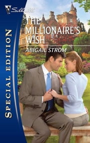 The Millionaire's Wish ebook by Abigail Strom