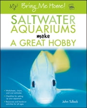 Bring Me Home! Saltwater Aquariums Make a Great Hobby ebook by John H. Tullock