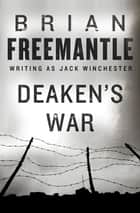 Deaken's War ebook by Brian Freemantle