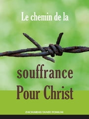Le chemin de la souffrance pour Christ ebook by Kobo.Web.Store.Products.Fields.ContributorFieldViewModel