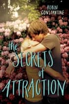 The Secrets of Attraction ebook by Robin Constantine