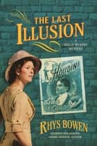 The Last Illusion - A Molly Murphy Mystery ebook by Rhys Bowen