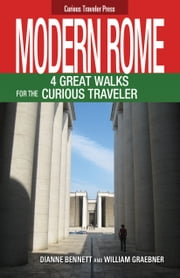 Modern Rome, 4 Great Walks for the Curious Traveler ebook by William Graebner