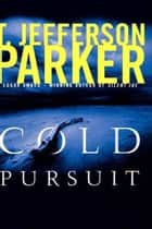 Cold Pursuit ebook by T. Jefferson Parker
