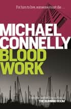 Blood Work ebook by Michael Connelly
