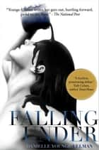 Falling Under ebook by Danielle Younge-Ullman