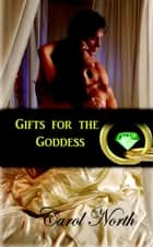 Gifts For The Goddess ebook by Carol North