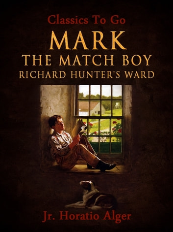 Mark the Match Boy ebook by Jr. Horatio Alger