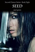 Second Chance Series 8: Seed ebook by Paul Green