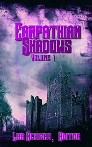 The Carpathian Shadows, Vol. One ebook by Lea Schizas