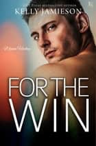 For the Win - A Wynn Hockey Novel ebook by
