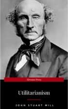 Utilitarianism eBook by John Stuart Mill
