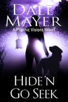 Hide'n Go Seek - A Psychic Visions Novel ebook by Dale Mayer