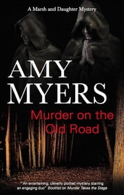 Murder on the Old Road ebook by Amy Myers
