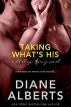 Taking What's His ebook by Diane Alberts