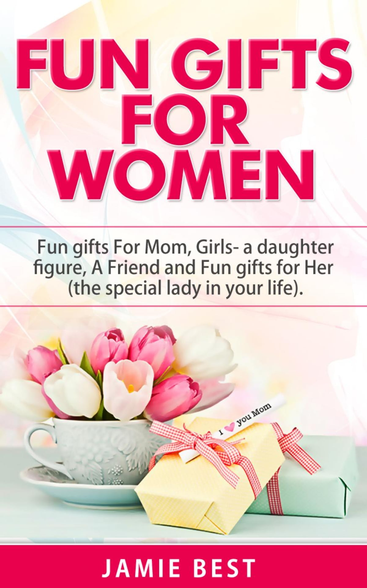 Fun Gifts For Women The Ultimate Guide To Do Something Special All Roles Of In Your Life Mom A Daughter Figure