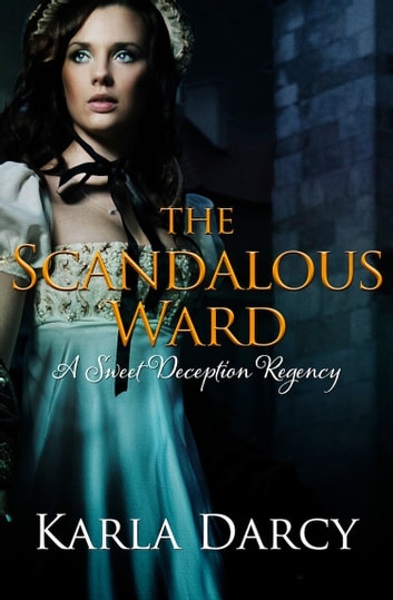 The Scandalous Ward ebook by Karla Darcy