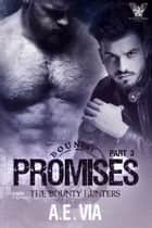 Promises Part 3 ebook by A.E. Via