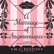 A Marriage of Inconvenience audiobook by M. C. Beaton writing as Marion Chesney