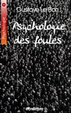Psychologie des foules eBook by Gustave Le Bon
