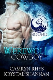 The Werewolf Cowboy ebook by Krystal Shannan,Camryn Rhys