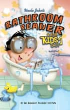 Uncle John's Bathroom Reader For Kids Only! Collectible Edition ebook by Bathroom Readers' Institute