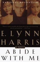 Abide With Me - A Novel ebook by E. Lynn Harris
