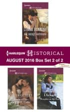 Harlequin Historical August 2016 - Box Set 2 of 2 - An Anthology ebook by Lynna Banning, Greta Gilbert, Helen Dickson