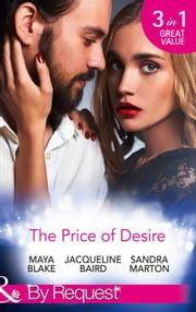 The Price Of Desire: The Price of Success / The Cost of Her Innocence / Not For Sale (Mills & Boon By Request) 電子書 by Maya Blake, Jacqueline Baird, Sandra Marton